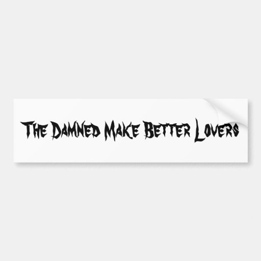Damned Good Lover Bumper Stickers