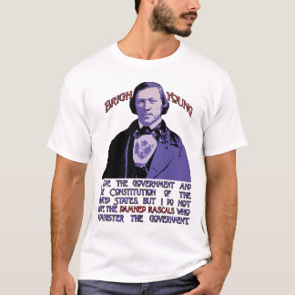 Damned Rascals:  Brigham Young on Politicians T-Shirt