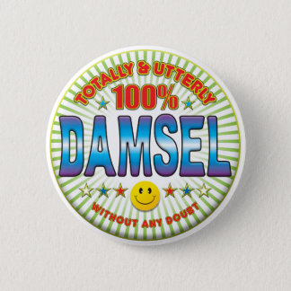 Damsel Totally 6 Cm Round Badge