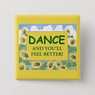 Dance and You'll Feel Better 15 Cm Square Badge