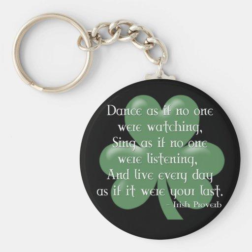 Dance as if :: Irish Proverb (White Design) Keychains