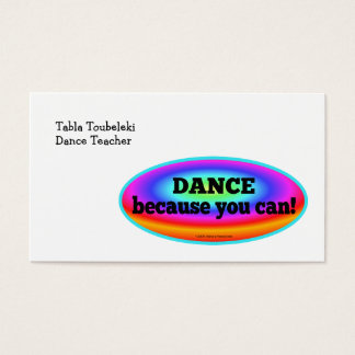 """""""Dance Because You Can"""" Psychedelic Colorful Dance Business Card"""