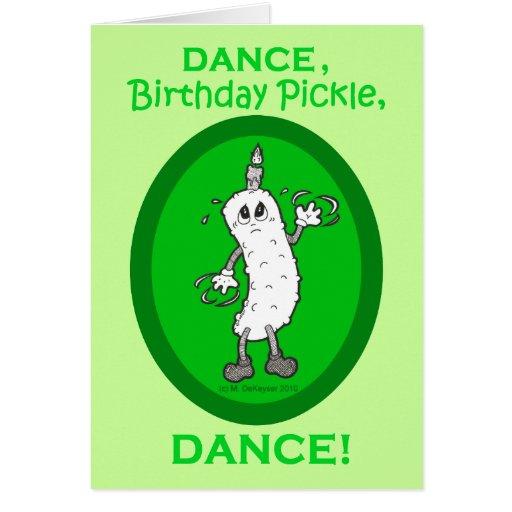 Dance, Birthday Pickle, Dance! Cards