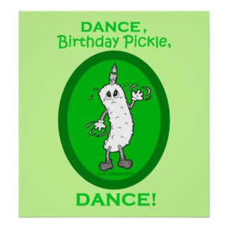 Dance, Birthday Pickle, Dance! Poster