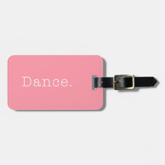 Dance. Bubblegum Light Pink Dance Quote Template Luggage Tag