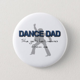 Dance Dad Moves 6 Cm Round Badge