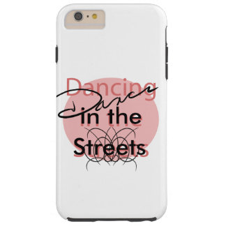 Dance Dancers Dancing in Streets CricketDiane Tough iPhone 6 Plus Case