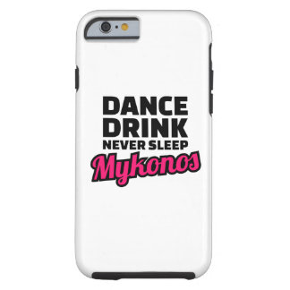 Dance drink never sleep tough iPhone 6 case