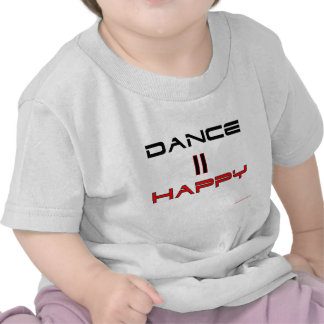 Dance Equals Happy T Shirts