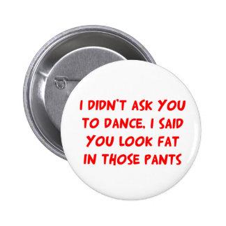 Dance Fat Pants 6 Cm Round Badge