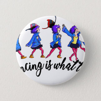 Dance hall is what to C 6 Cm Round Badge