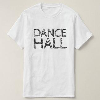 DANCE HALL T-Shirt