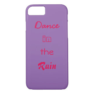 Dance in the rain quote iPhone 7 Case