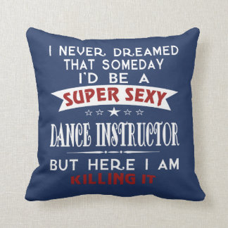 Dance Instructor Cushion
