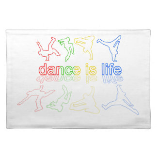 Dance is life placemat