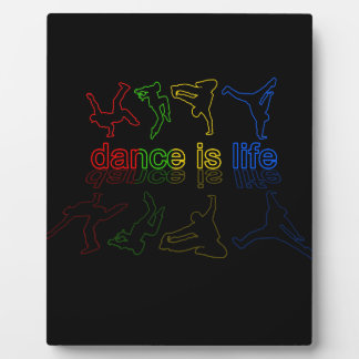 Dance is life plaque