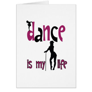 Dance is my life card