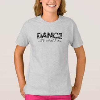 Dance... it's what I do - Ash Gray Shirts