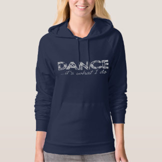 Dance... it's what I do Hoodie - Navy