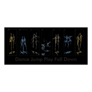 Dance Jump Play Fall Down Poster