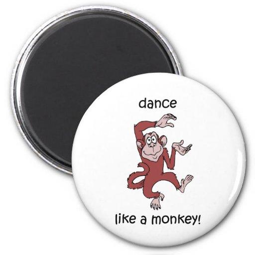 Dance like a monkey! magnet