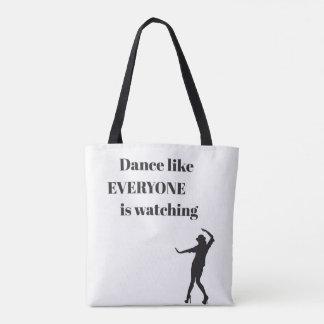 Dance like EVERYONE is watching - Tote Bag