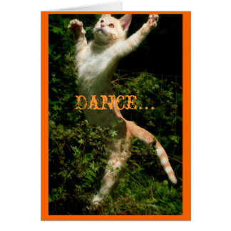 Dance like no one is looking, Dance... Card