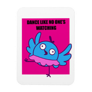 Dance Like No One's Watching - Magnet