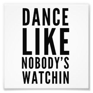 Dance Like Nobody's Watchin Art Photo