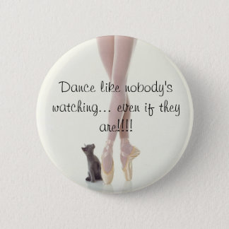 Dance Like Nobody's Watching 6 Cm Round Badge