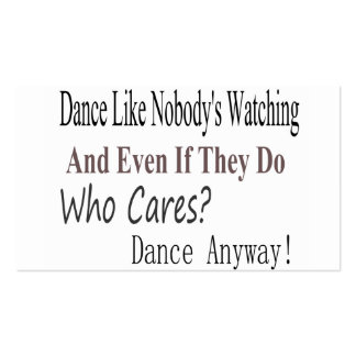 Dance Like Nobody's Watching Pack Of Standard Business Cards
