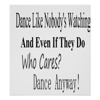Dance Like Nobody's Watching Print