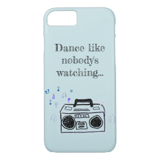 Dance like nobody's watching quote on phone case