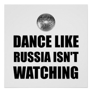 Dance Like Russia Not Watching Poster