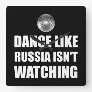Dance Like Russia Not Watching Square Wall Clock