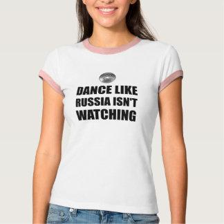 Dance Like Russia Not Watching T-Shirt