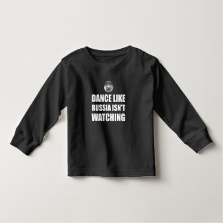 Dance Like Russia Not Watching Toddler T-Shirt