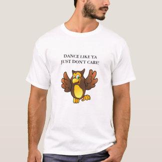 Dance Like Ya Jjust Don't Care T-Shirt