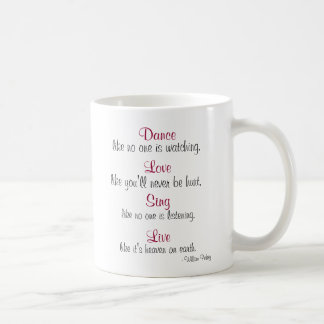 Dance, Love, Sing, Live... Basic White Mug