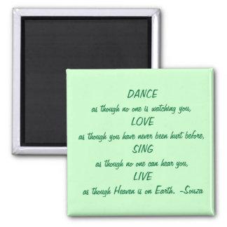 dance - love - sing - live square magnet