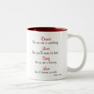 Dance, Love, Sing, Live... Two-Tone Mug