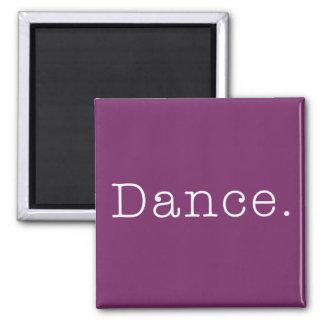 Dance. Magenta Purple Dance Quote Template Magnet