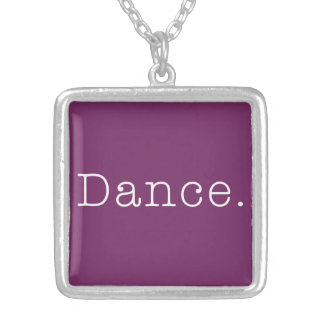 Dance. Magenta Purple Dance Quote Template Silver Plated Necklace