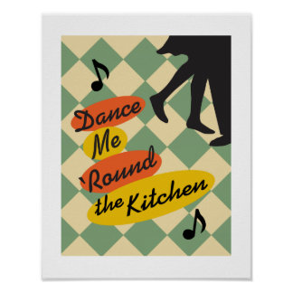 Dance Me Round the Kitchen retro print