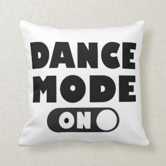 Dance Mode On Dancing Quote Black White Cushion