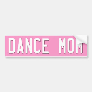 Dance Mom Bumper Sticker  License Plate Pink