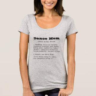 Dance Mom definition (black font for light shirts) T-Shirt