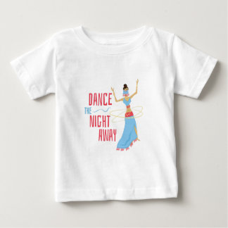 Dance Night Away Baby T-Shirt