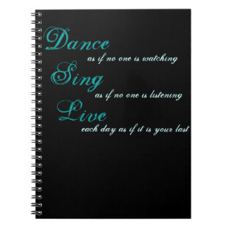 Dance sing live... spiral notebooks