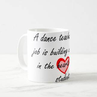 Dance Teacher - Building Confidence Coffee Mug